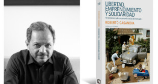 'Libertad, emprendimiento y solidaridad Roberto Casanova