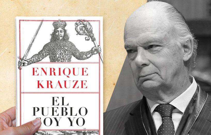 Enrique Krauze El pueblo soy yo